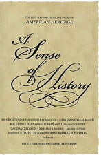 A Sense of History: The Best Writing from the Pages of American Heritage by...