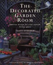 The Decorated Garden Room: Interior Design for Your Outside Living Space by Evel