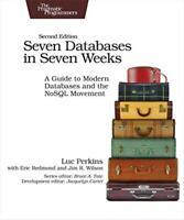 Perkins, Luc - Seven Databases In Seven Weeks 2E [Edizione: Regno Unito]