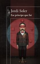Ese príncipe que fui (Spanish Edition)
