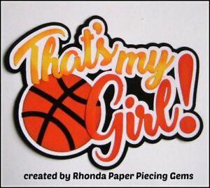 THAT'S MY GIRL BASKETBALL sport title paper piece Premade Scrapbook Page Rhonda