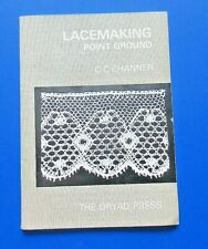 Lacemaking Point Ground by C C Channer (Dryad Press)