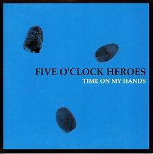 "FIVE O'CLOCK HEROES - TIME ON MY HANDS - 7"" BLUE VINYL SINGLE - MINT"