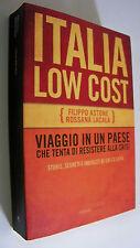 ITALIA LOW COST viaggio in un paese che ... Astone Lacala Aliberti 2011 crisi