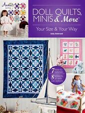 NEW ANNIE'S DOLL QUILTS, MINIS & MORE YOUR SIZE & YOUR WAY