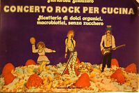 CONCERTO ROCK PER CUCINA-Ricettario organici.-Mariarosa Sclauzero-Arcana 1975
