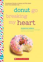 Donut Go Breaking My Heart, Paperback by Nelson, Suzanne, Brand New, Free shi...