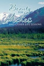 Beauty for Ashes and Other Life Lessons, Bowman, Jl 9781475953299 New,,