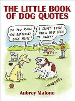 Little Book of Dog Quotes, Paperback by Malone, Aubrey; Jolley, Richard (ILT)...