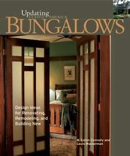 Bungalows: Design Ideas for Renovating, Remodeling, and Build (Updating Classic