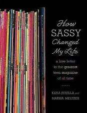 How Sassy Changed My Life: A Love Letter To The Greatest Teen Magazine Of All...