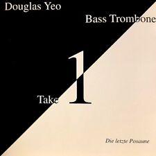 "Douglas Yeo – ""Take 1"" / ""Die letzte Posaune"" / Bass Trombone / CD 51955"