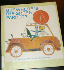But Where Is the Green Parrot by Thomas Zacharias 1968 - 1st American Edition