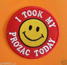 Iron on patch I TOOK MY PROZAC  sew on jackets or hat+for gift handmade