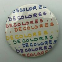 "Vintage DE COLORES 2-1/4"" Pin Pinback Button Traditional Spanish Folk Song  P5"
