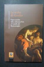 LE SCELTE DI GREZLER  Opere antiche collezione ITAS Castello Buonconsiglio  2015