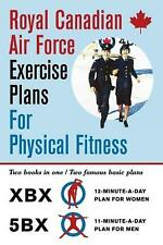 Royal Canadian Air Force Exercise Plans for Physical Fitness: Two Books in One /