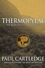 Thermopylae : The Battle That Changed the World by Paul Cartledge Hardcover Book