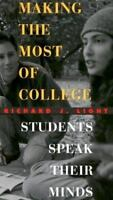 MAKING THE MOST OF COLLEGE by Richard J Light FREE SHIPPING paperback book