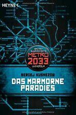 Das Marmorne Paradies: METRO 2033-Universum-Roman von Ku...   Buch   Zustand gut