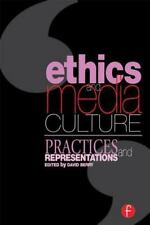 Ethics and Media Culture : Practices and Representations by David Berry...