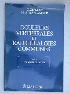 Douleurs vertébrales et radiculalgies communes - Ziegler Maloine 1978 T2 examen