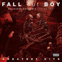 FALL OUT BOY - BELIEVERS NEVER DIE NEW CD