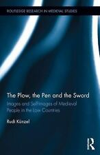 Routledge Research in Medieval Studies: Plow Pen and Sword : Images and...