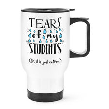 Tears Of My Students Coffee Travel Mug Cup With Handle - Teacher Gift Funny