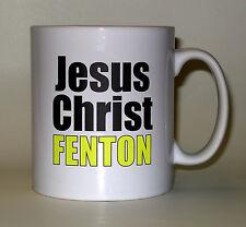 Jesus Christ FENTON Mug. Printed, deer chasing dog, funny, joke, quote gift mugs