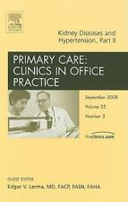 Kidney Diseases and Hypertension, Part II, An Issue of Primary Care-ExLibrary