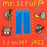 Mr. Scruff ‎– Trouser Jazz [New & Sealed] CD