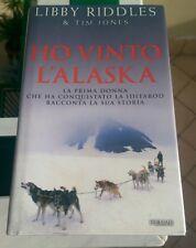 Libby Riddles & Tim Jones HO VINTO L'ALASKA Iditarod, avventura ghiacci 1 ediz