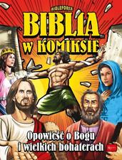 Biblia w komiksie. Opowieść o Bogu i wielkich  ... (Opowiesc)