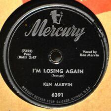 Ken Marvin I'm Losing Again 78 Western NM I've Got My Love Mercury 6391 Country