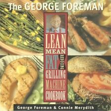 The George Foreman's Lean Mean Fat Reducing Grilling Machine Cookbook #L30