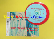 CD Singolo THE NIGHTBLOOMS Love is gone 1995 england FIRE no lp mc dvd (S14)