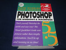 Photoshop 5.5 for Windows and Macintosh by Peter Lourekas and Elaine Weinmann...