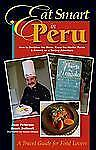 Eat Smart in Peru: How to Decipher the Menu, Know the Market Foods & Embark on a