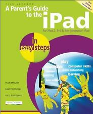 A Parent's Guide to the iPad in Easy Steps: Covers iOS 6, for iPad 3rd and 4th G