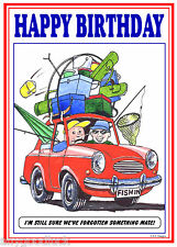 FISHERMAN ANGLERS CAR FUNNY JOKE CARTOON HAPPY BIRTHDAY CARD FREE POST 1ST CLASS