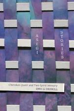 Asegi Stories: Cherokee Queer and Two-Spirit Memory by Driskill, Qwo-Li