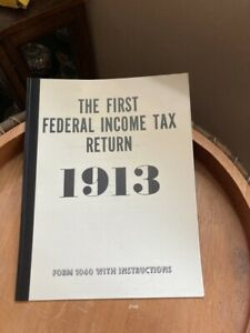 THE FIRST FEDERAL INCOME TAX FORM 1913 COPY BOUND FORM 1040 W/INSTRUCTIONS