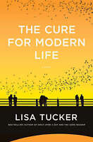 """""""NEW"""" Tucker, Lisa, The Cure for Modern Life, Book"""