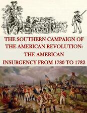 The Southern Campaign of the American Revolution: the American Insurgency...