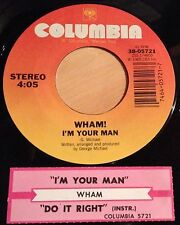 Wham! George Michael 45 I'm Your Man / Do It Right  EX  w/ts