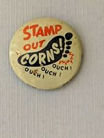 Vintage Stamps Out Corns! Ouch Ouch Pin Pinback Button Badge Rare