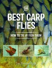 Best Carp Flies, The: How to Tie and Fish Them by Jay Zimmerman, (Paperback), St