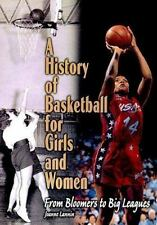 A History of Basketball for Girls and Women: From Bloomers to Big Leag-ExLibrary