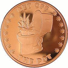 "A ""Get Off The Pot""  1 Oz .999 fine Copper Bullion Round Art Coin"